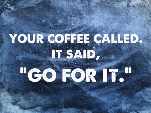 go for it motivation edited.jpg